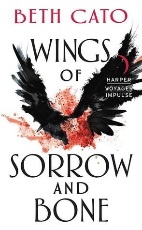 Wings of Sorrow and Bone by Beth Cato