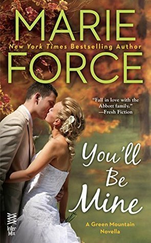 You'll Be Mine by Marie Force