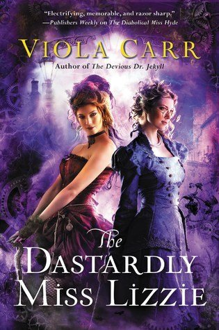 ARC Review: The Dastardly Miss Lizzie by Viola Carr