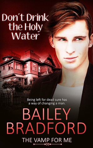 Don't Drink the Holy Water by Bailey Bradford