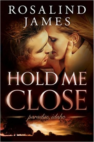 Hold Me Close by Rosalind James