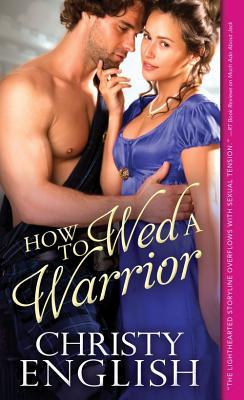 How to Wed a Warrior by Christy English