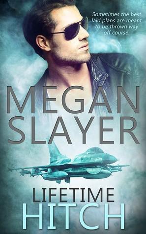 Lifetime Hitch by Megan Slayer