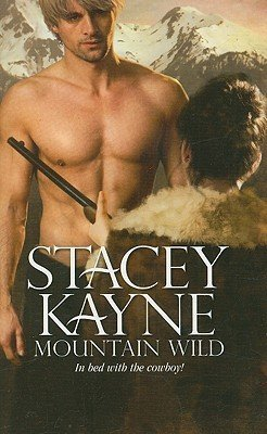 Mountain Wild by Stacey Kayne
