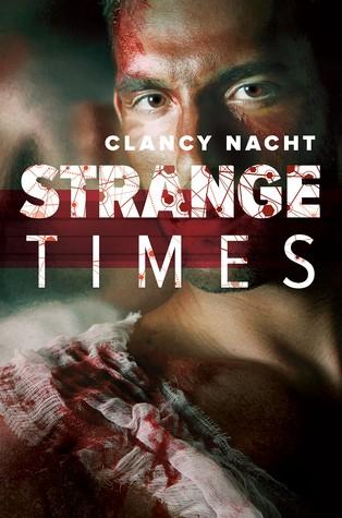 Strange Times by Clancy Nacht