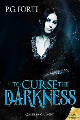 To Curse the Darkness by P.G. Forte