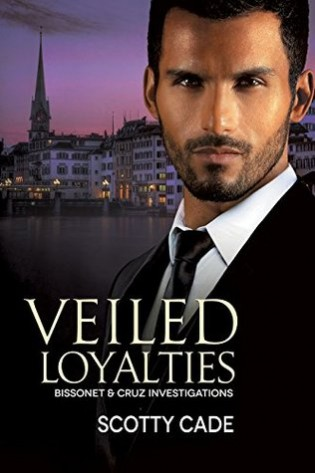 Veiled Loyalties by Scotty Cade