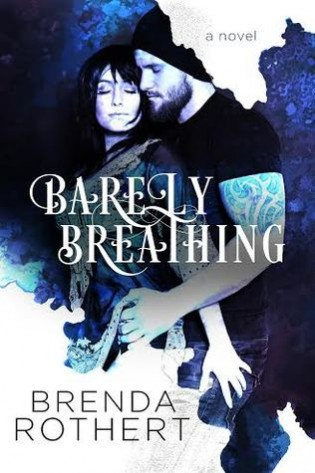 Barely Breathing by Brenda Rothert