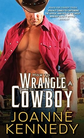 How to Wrangle a Cowboy by Joanne Kennedy