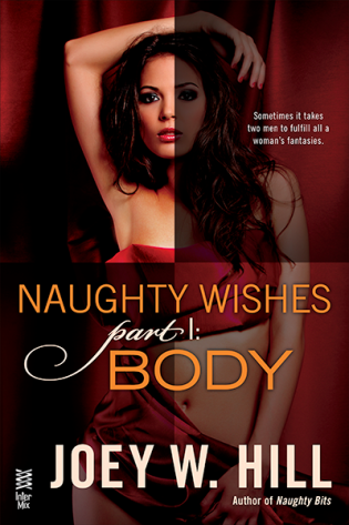 Naughty Wishes Part I: Body by Joey W. Hill