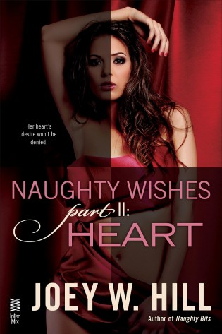 Naughty Wishes Part II: Heart by Joey W. Hill