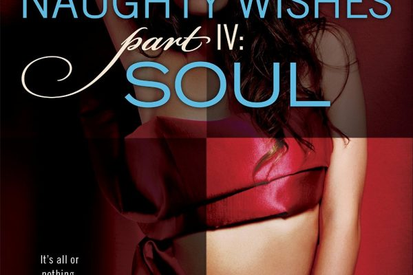 ARC Review: Naughty Wishes Part IV: Soul by Joey W. Hill