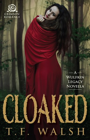 Cloaked by T.F. Walsh