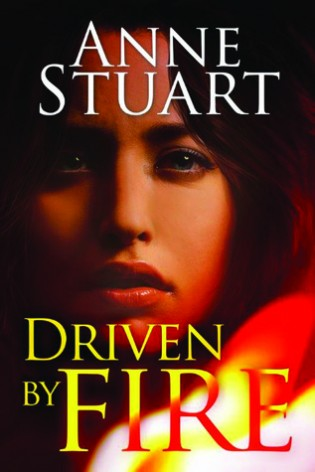 Driven by Fire by Anne Stuart