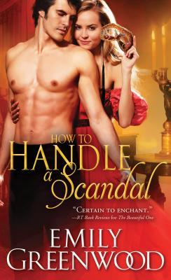 How to Handle a Scandal by Emily Greenwood
