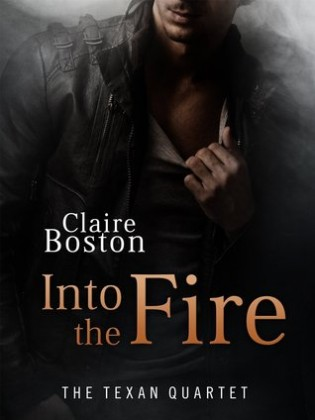 Into the Fire by Claire Boston