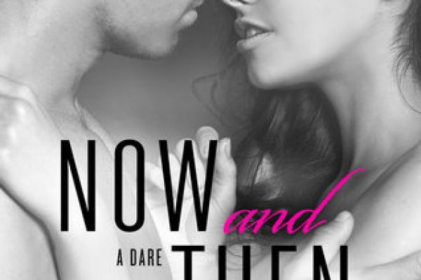 Now and Then by Mira Lyn Kelly