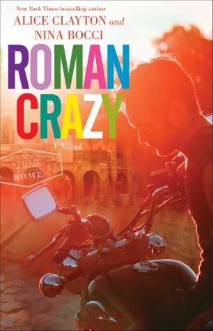 Roman Crazy by Alice Clayton and Nina Bocci