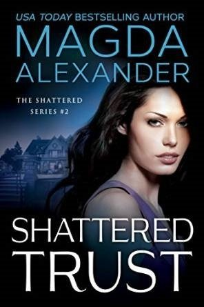 Shattered Trust by Magda Alexander