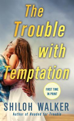 The Trouble with Temptation by Shiloh Walker