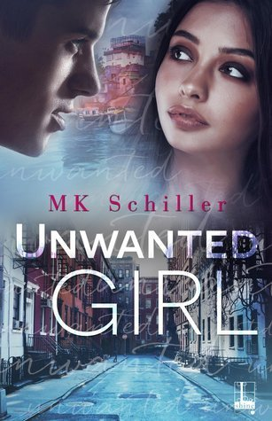 Unwanted Girl by M.K. Schiller