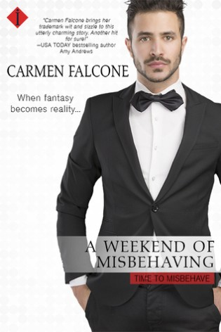 A Weekend of Misbehaving by Carmen Falcone