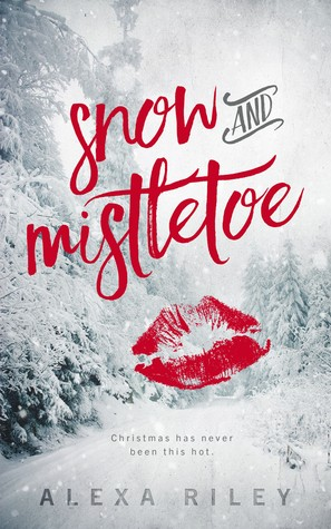 Snow and Mistletoe by Alexa Riley
