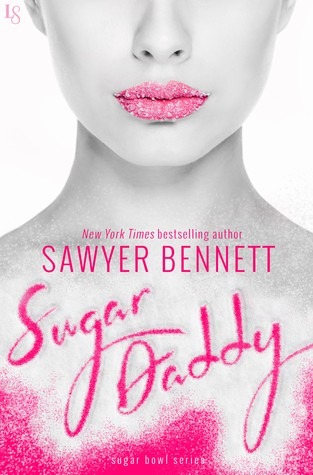 ARC Review: Sugar Daddy by Sawyer Bennett