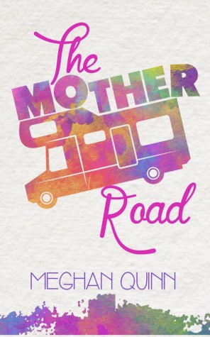 ARC Review + Tour: The Mother Road by Meghan Quinn