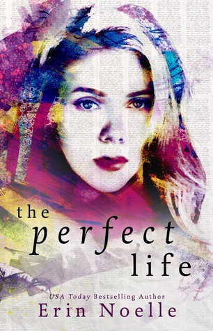 The Perfect Life by Erin Noelle