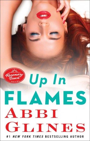ARC Review: Up in Flames by Abbi Glines