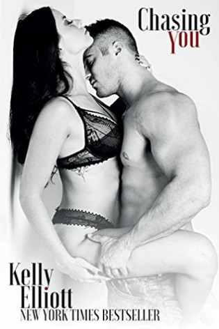 Chasing You by Kelly Elliott