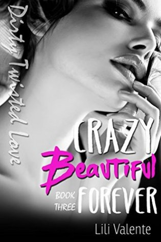 Crazy Beautiful Forever by Lili Valentine