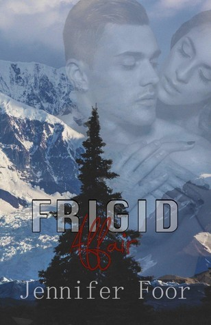 Frigid Affair by Jennifer Foor