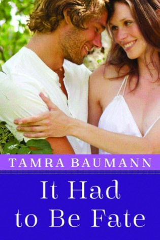 It Had to Be Fate by Tamra Baumann