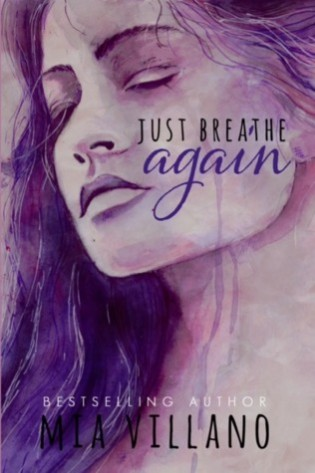 Just Breathe Again by Mia Villano