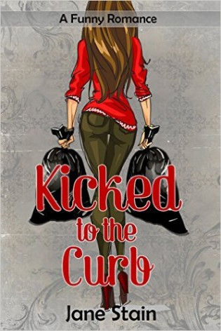 Kicked to the Curb by Jane Stain