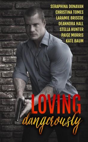 Loving Dangerously by Laramie Briscoe
