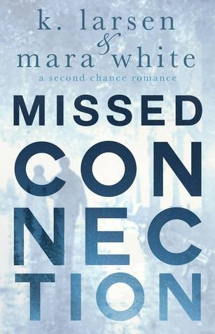 Missed Connection by K. Larsen & Mara White