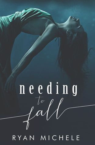 Needing To Fall by Ryan Michele