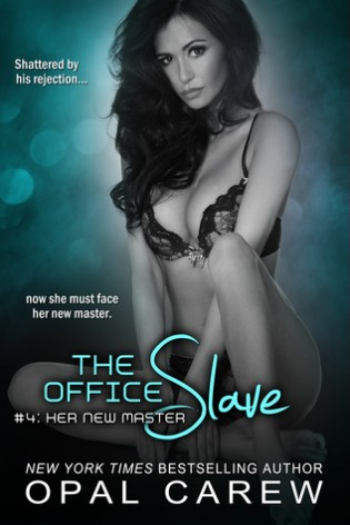 The Office Slave: Her New Master by Opal Carew