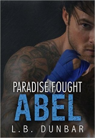 Paradise Fought: Abel by L.B. Dunbar