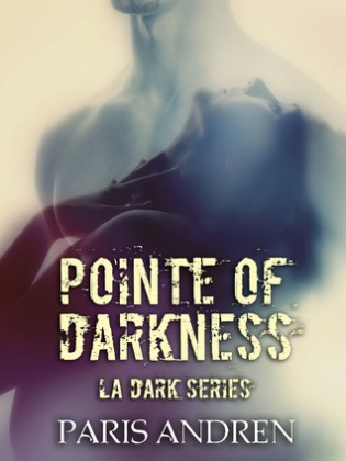 Pointe Of Darkness by Paris Andren