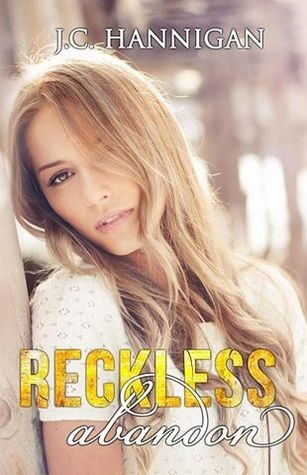 Reckless Abandon by J.C. Hannigan
