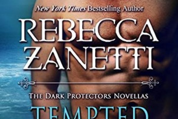 Tempted, Twisted, Tamed: The Dark Protectors Novellas by Rebecca Zanetti