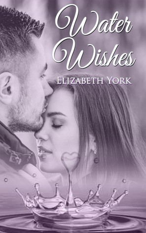 Water Wishes by Elizabeth York
