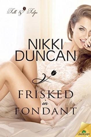 Frisked in Fondant by Nikki Duncan