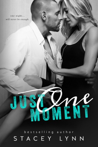 Just One Moment by Stacey Lynn