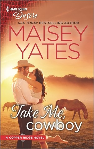 Take Me, Cowboy by Maisey Yates