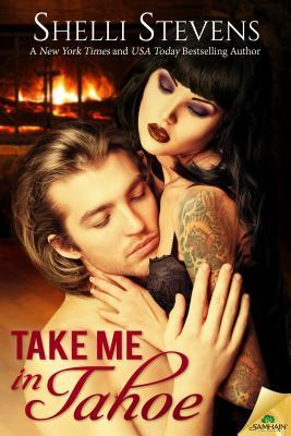 Take Me in Tahoe by Shelli Stevens